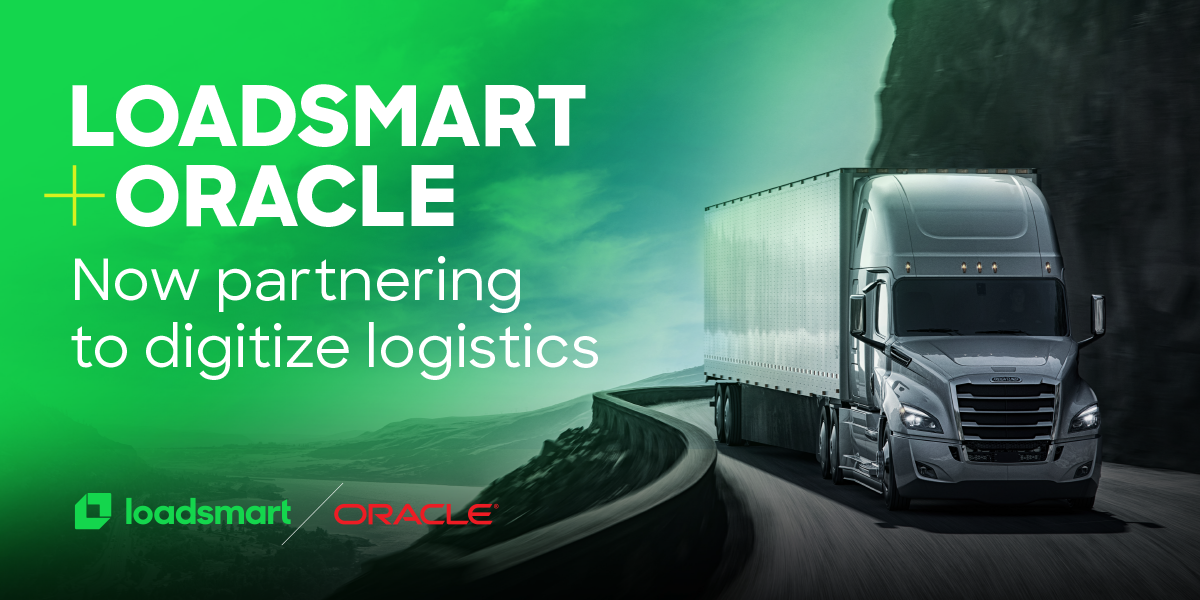 Loadsmart and Oracle partner to digitize logistics